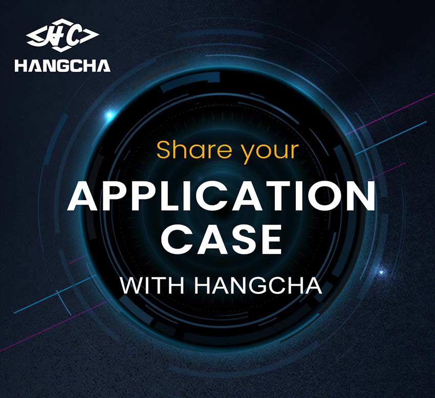 Share Your Application Case With #Hangcha